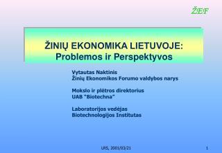 ŽINIŲ EKONOMIKA LIETUVOJE: Problemos ir Perspektyvos
