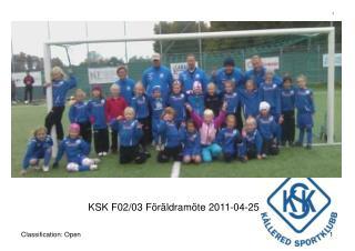 KSK F02/03 Föräldramöte 2011-04-25