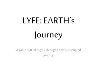 LYFE: EARTH's Journey