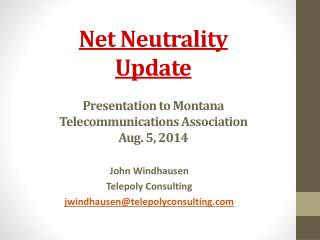 Net Neutrality  Update  Presentation to Montana Telecommunications Association Aug. 5, 2014