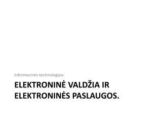 Elektronin? vald�ia ir elektronin?s paslaugos.