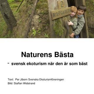 Naturens B�sta -  svensk ekoturism n�r den �r som b�st