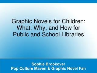Sophie Brookover Pop Culture Maven & Graphic Novel Fan