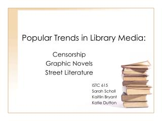 Popular Trends in Library Media: