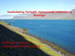 Svæðaskipting ,  fjarlægðir ,  árgangasvæði ,  hvíldartími og flutningur