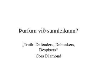 Þurfum við sannleikann?