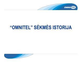 """OMNITEL"" SĖKMĖS ISTORIJA"