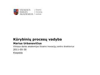Kūrybinių procesų vadyba Marius Urbanavičius