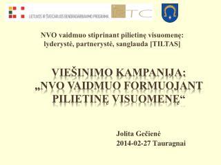 """Viešinimo kampanija:  """"NVO  vaidmuo formuojant pilietinę  visuomenę"""""""