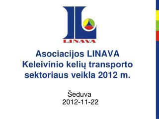 Asociacijos LINAVA  Keleivinio kelių transporto sektoriaus veikla 2012 m.