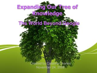 Expanding Our Tree of Knowledge