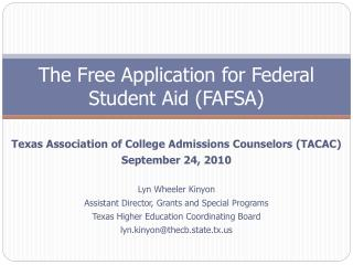 The Free Application for Federal Student Aid (FAFSA)