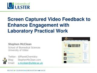 Stephen McClean  School of Biomedical Sciences University of Ulster Twitter:  	@PlanetChemistry