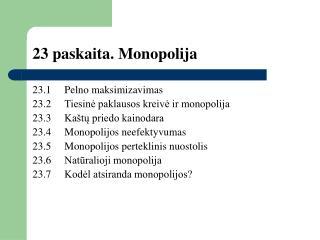 23 paskaita. Monopolija