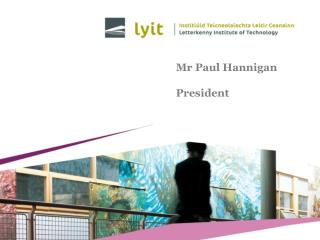 Mr Paul Hannigan President