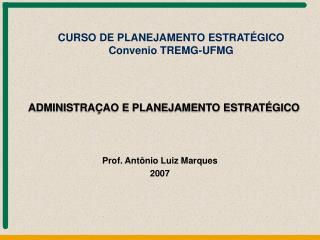 Prof. Antônio Luiz Marques 2007