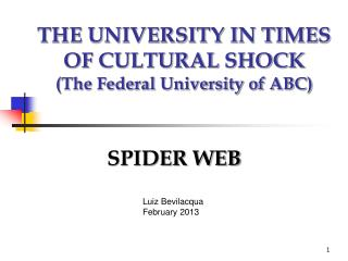 THE UNIVERSITY IN TIMES OF CULTURAL  SHOCK (The Federal University of ABC)