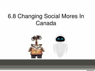 6.8 Changing Social Mores In Canada