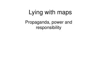 Lying with maps