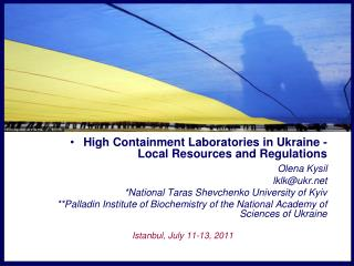 High Containment Laboratories in Ukraine - Local Resources and Regulations Olena Kysil