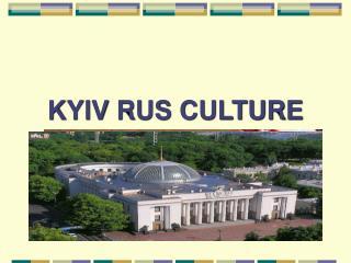 KYIV RUS CULTURE