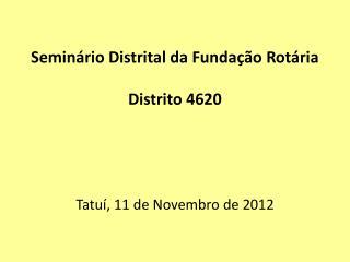 Seminário Distrital da Fundação Rotária Distrito 4620