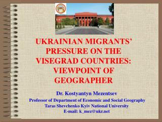 Dr. Kostyantyn Mezentsev  Professor of Department of Economic and Social Geography