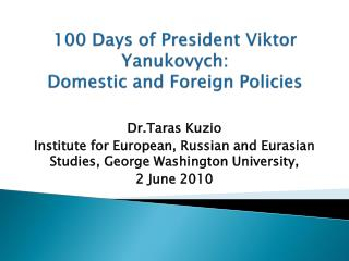 100 Days of President Viktor  Yanukovych :  Domestic  and Foreign Policies