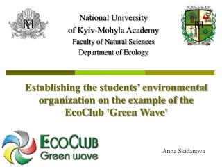 National University  of Kyiv-Mohyla Academy Faculty of Natural Sciences Department of Ecology
