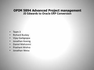 OPIM 5894 Advanced Project management JD Edwards to Oracle ERP Conversion