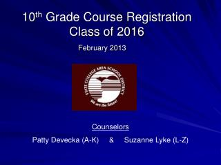 10 th  Grade Course Registration  Class of 2016