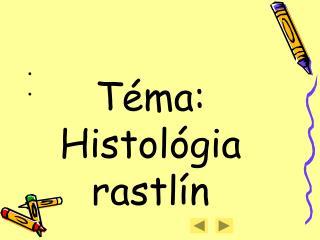 Téma: Histológia rastlín