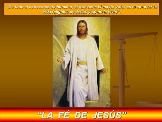 """""""LA  FÉ  DE  JESÚS"""""""