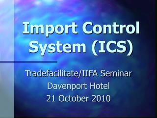 Import Control System ICS
