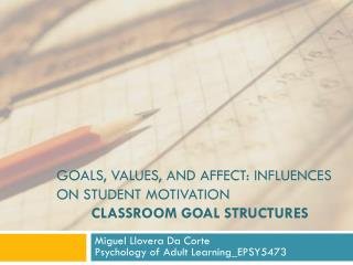 Goals, values, and affect: influences on student motivation classroom goal structures