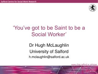 �You�ve got to be Saint to be a Social Worker�