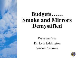 Budgets…… Smoke and Mirrors Demystified