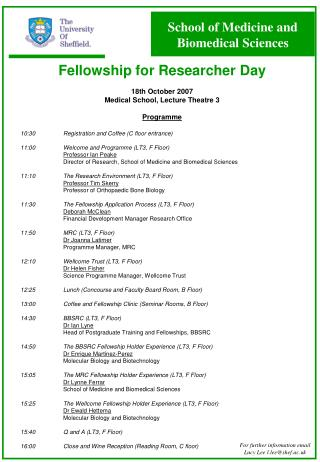 Fellowship for Researcher Day 18th October 2007 Medical School, Lecture Theatre 3 Programme