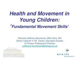 Health and Movement in Young Children:   Fundamental Movement Skills