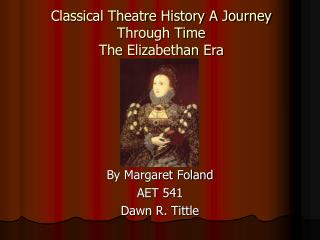 Classical Theatre History A Journey Through Time  The Elizabethan Era