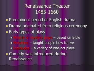 Renaissance Theater 1485-1660