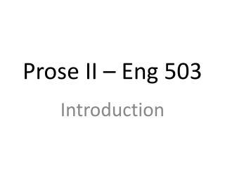Prose II – Eng 503
