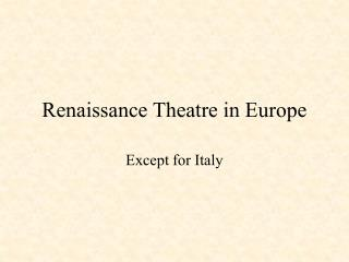 Renaissance Theatre in Europe