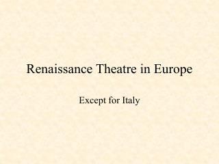Renaissance Theatre in Europe
