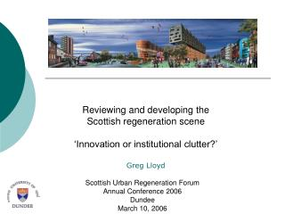 Reviewing and developing the Scottish regeneration scene 'Innovation or institutional clutter?'