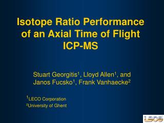 Isotope Ratio Performance of an Axial Time of Flight ICP-MS