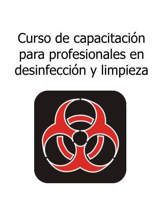 Curso de capacitación  para  profesionales  en desinfección y limpieza