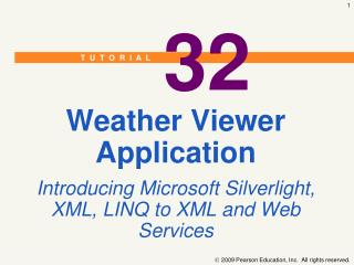 Weather Viewer Application Introducing Microsoft Silverlight, XML, LINQ to XML and Web Services