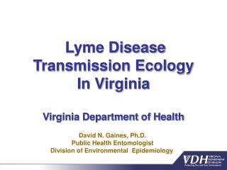 Lyme Disease Transmission Ecology  In Virginia Virginia Department of Health