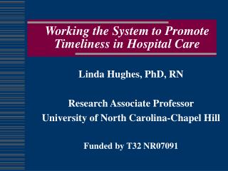 Working the System to Promote Timeliness in Hospital Care